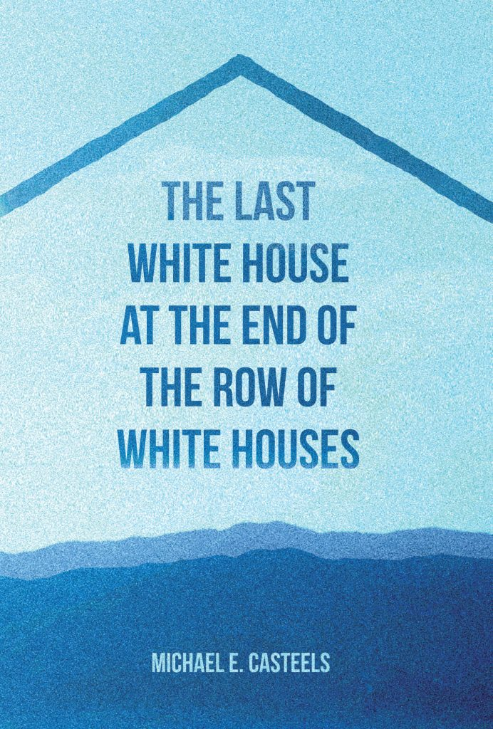 The Last White House at the End of the Row of White Houses cover