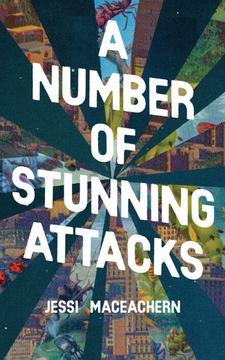 The book's title, A Number of Stunning Attacks, and the author name, Jessi MacEachern, appear in white text against a kaledeiscopic background of images.