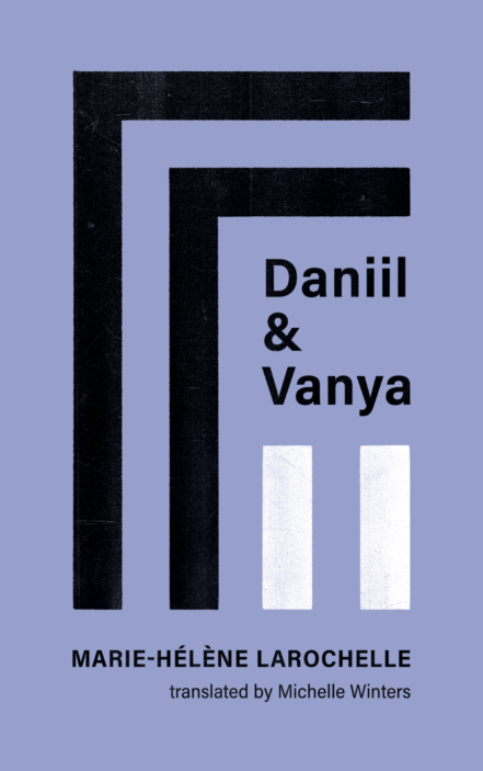Book cover for Daniil and Vanya by Marie-Helene Larochelle. Light purple cover features two tall black lines and two short white lines.