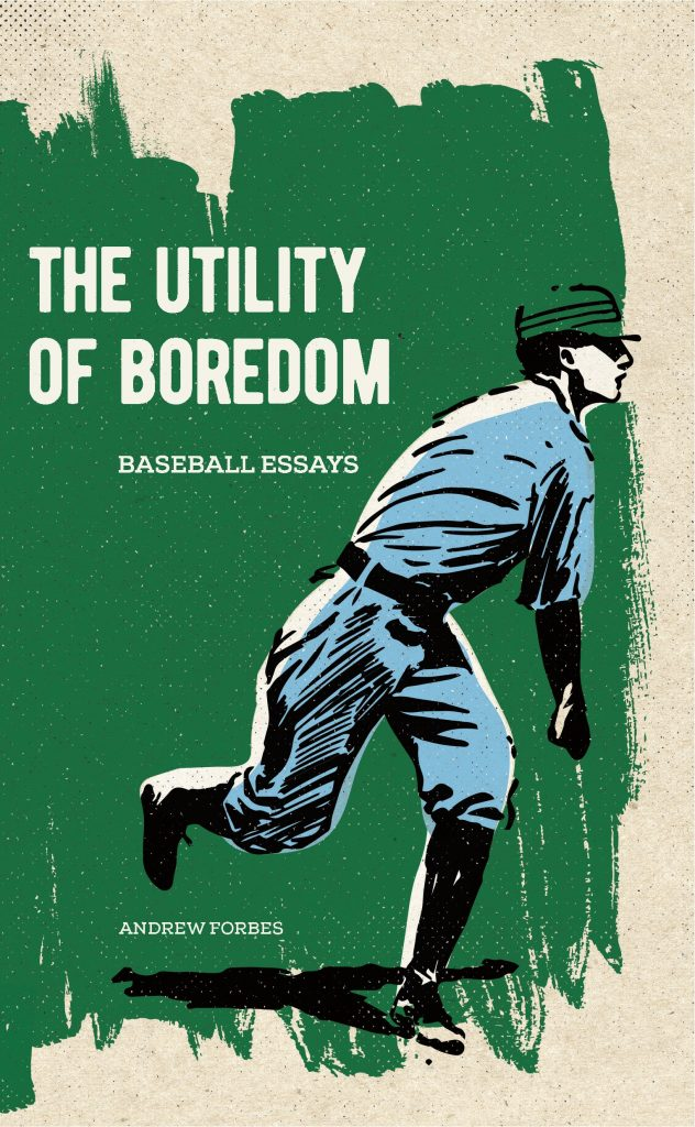 Cover for The Utility of Boredom, a collection of literary essays focused on baseball.