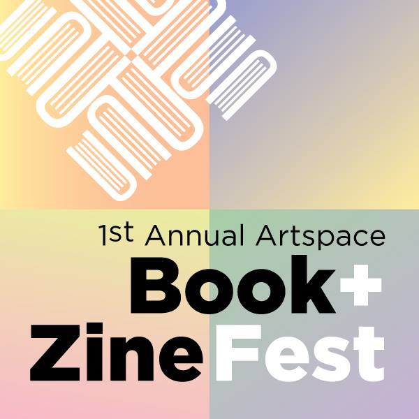 First annual artspace book + zine fest