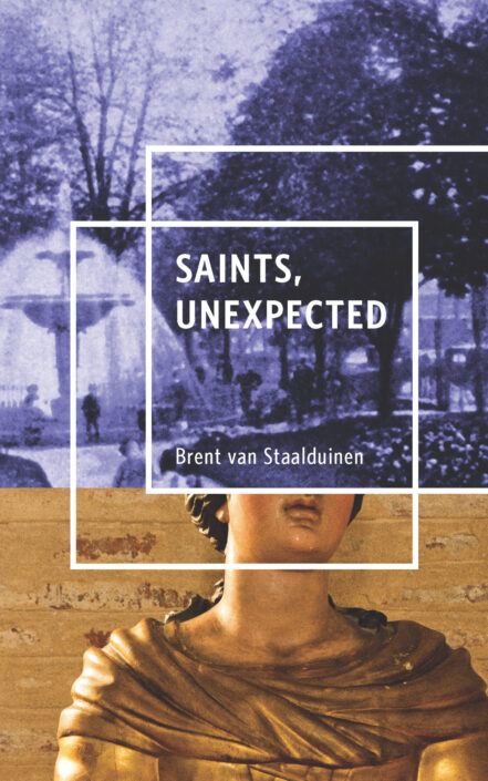 Book cover for Brent van Staalduinen's novel Saints, Unexpected