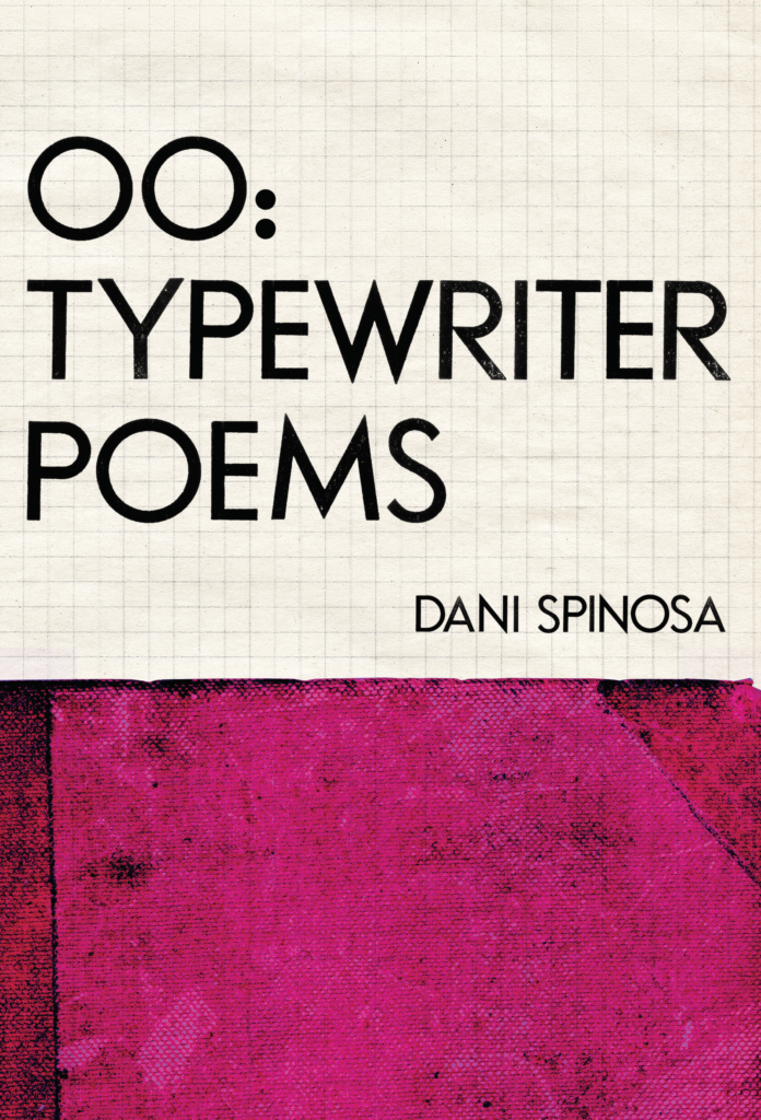Cover for OO: Typewriter Poems by Dani Spinosa. Image features a hot-pink duotang overlaying graph paper.