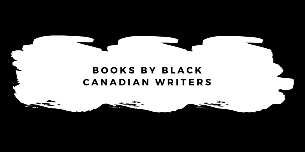 Text reads: Books by Black Canadian Writers against a black and white background.
