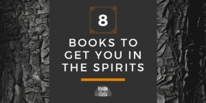 Text reads: 8 books to get you in the spirits. Background is an old tree trunk.