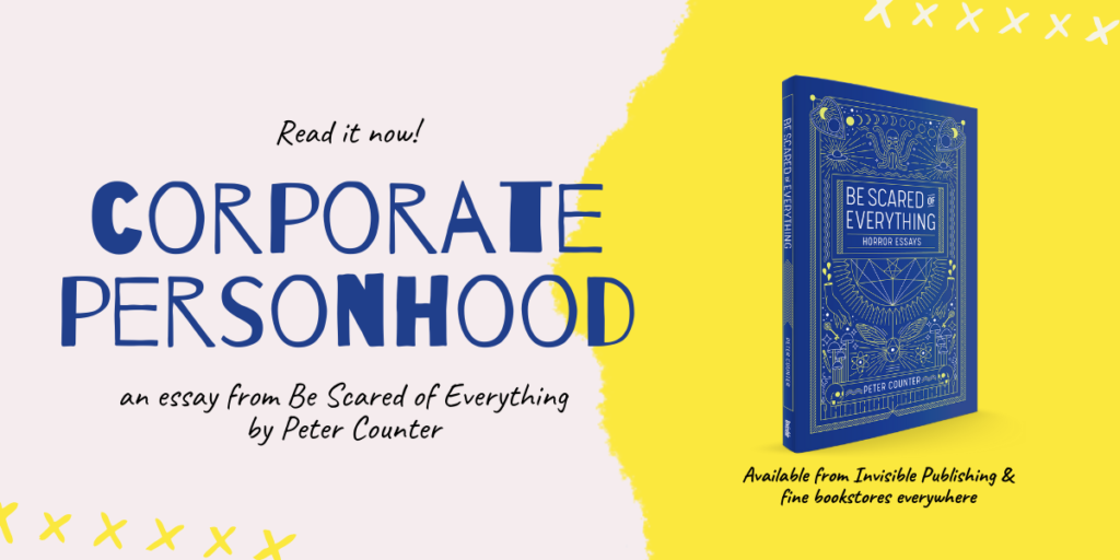 "Blog post title text, ""Corporate Personhood,"" along with the cover image of Be Scared of Everything, by Peter Counter"