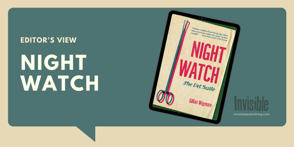 A green speech bubble frames the words Editor's View: Night Watch along with an ipad showing the book cover of Gillian Wigmore's book Night Watch: The Vet suite.